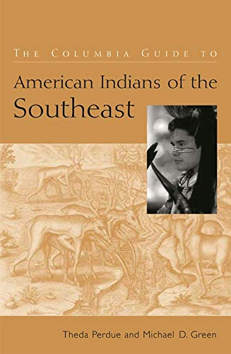 The Columbia Guide to American Indians of the Southeast 9780231115704