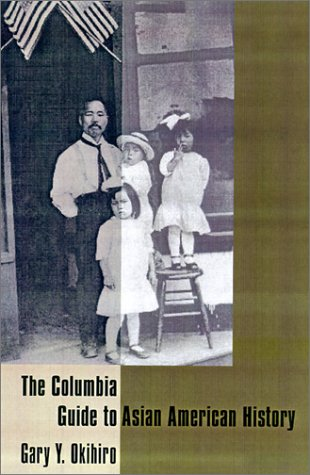 The Columbia Guide to Asian American History 9780231115100