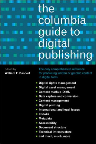 The Columbia Guide to Digital Publishing 9780231124980