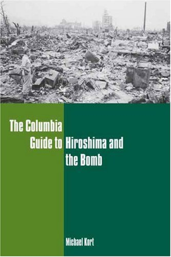 The Columbia Guide to Hiroshima and the Bomb 9780231130165