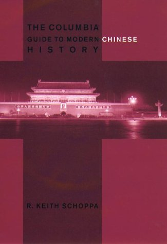 The Columbia Guide to Modern Chinese History 9780231112765