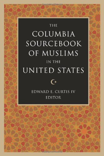The Columbia Sourcebook of Muslims in the United States 9780231139571