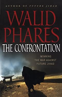 The Confrontation: Winning the War Against Future Jihad 9780230611306