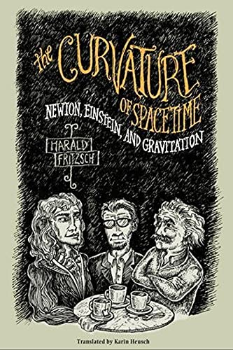 The Curvature of Spacetime: Newton, Einstein, and Gravitation 9780231118217