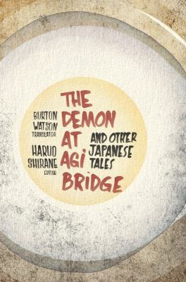 The Demon at Agi Bridge and Other Japanese Tales 9780231152440
