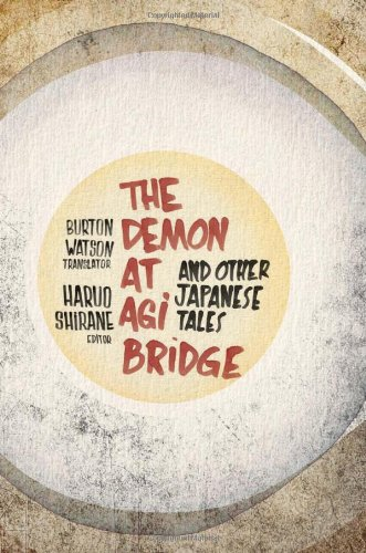 The Demon at Agi Bridge and Other Japanese Tales 9780231152457