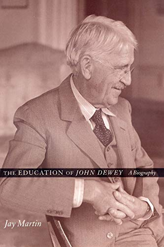 The Education of John Dewey: A Biography 9780231116763