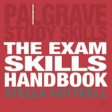 The Exam Skills Handbook: Achieving Peak Performance 9780230506534