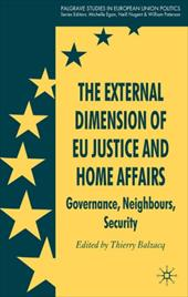 The External Dimension of EU Justice and Home Affairs: Governance, Neighbours, Security 760377
