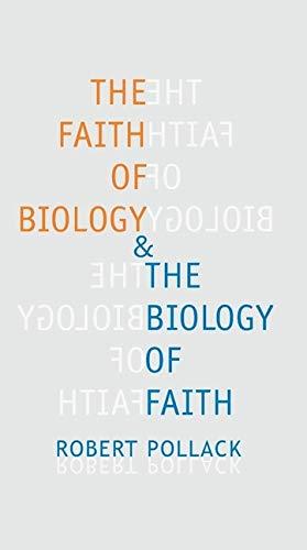 The Faith of Biology and the Biology of Faith 9780231115063
