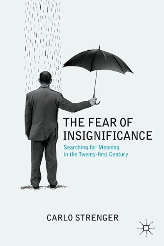 The Fear of Insignificance: Searching for Meaning in the Twenty-First Century 9780230113756