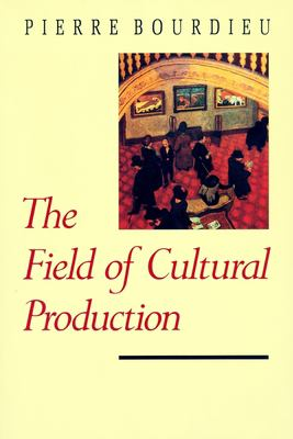 The Field of Cultural Production 9780231082877