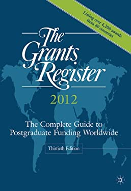 The Grants Register: The Complete Guide to Postgraduate Funding Worldwide 9780230248014
