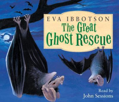 The Great Ghost Rescue. Eva Ibbotson 9780230700338