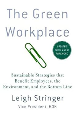 The Green Workplace: Sustainable Strategies That Benefit Employees, the Environment, and the Bottom Line 9780230103368