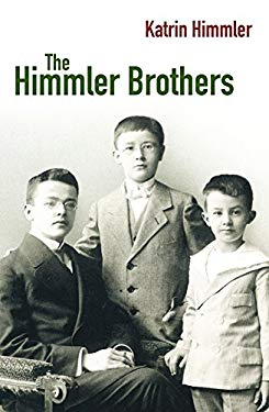 The Himmler Brothers: A German Family History 9780230529076