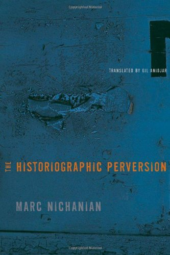 The Historiographic Perversion 9780231149082