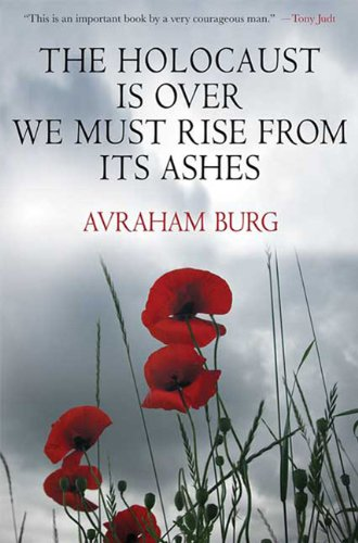 The Holocaust Is Over; We Must Rise from Its Ashes 9780230618978