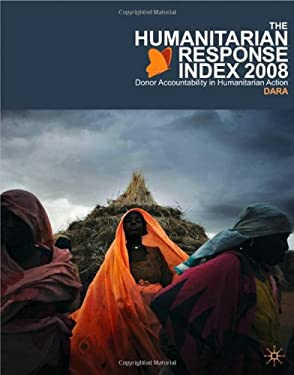 The Humanitarian Response Index: Donor Accountability in Humanitarian Action 9780230221963