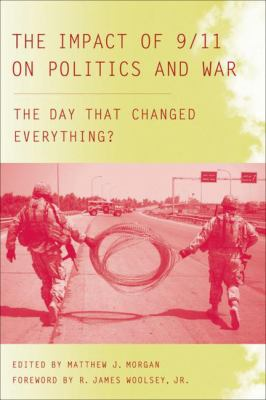 The Impact of 9/11 on Politics and War: The Day That Changed Everything?