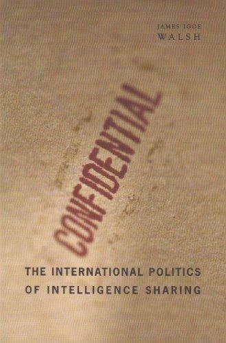 The International Politics of Intelligence Sharing 9780231154109