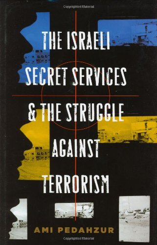 The Israeli Secret Services and the Struggle Against Terrorism 9780231140423