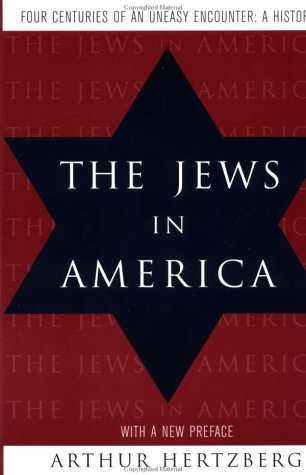 The Jews in America: Four Centuries of an Uneasy Encounter: A History