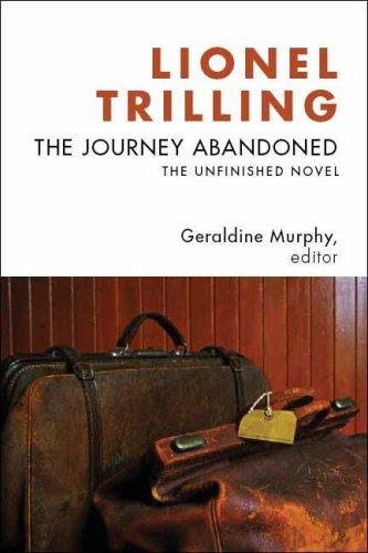 The Journey Abandoned: The Unfinished Novel 9780231144506