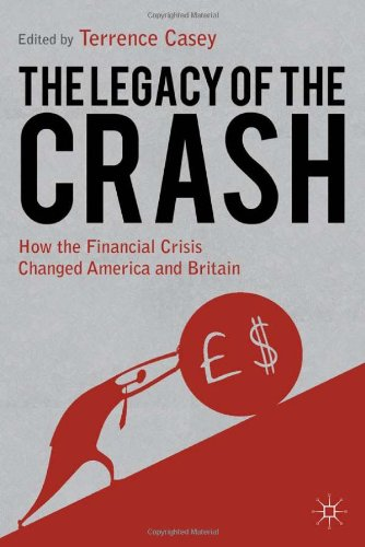 The Legacy of the Crash: How the Financial Crisis Changed America and Britain 9780230304598