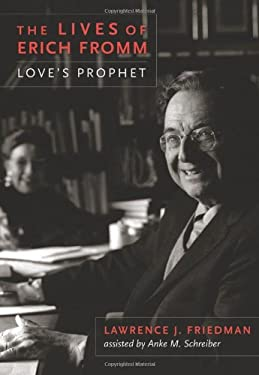 The Lives of Erich Fromm: Love's Prophet 9780231162586