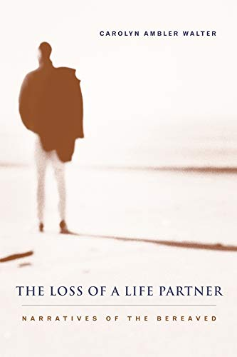 The Loss of a Life Partner: Narratives of the Bereaved 9780231119696