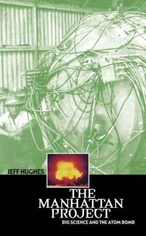 The Manhattan Project: Big Science and the Atom Bomb 9780231131520