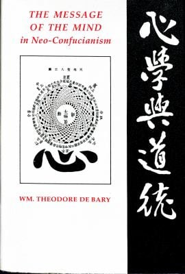 The Message in the Mind in Neo-Confucianism 9780231068086