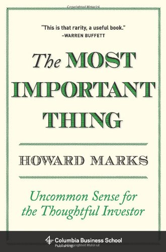 The Most Important Thing: Uncommon Sense for the Thoughtful Investor 9780231153683