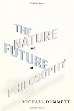The Nature and Future of Philosophy 9780231150521