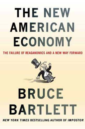 The New American Economy: The Failure of Reaganomics and a New Way Forward 9780230615878