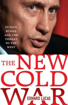 The New Cold War: Putin's Russia and the Threat to the West 9780230606128