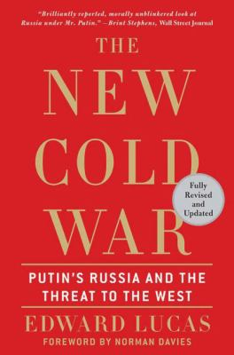 The New Cold War: Putin's Russia and the Threat to the West 9780230614345