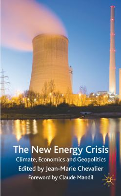 The New Energy Crisis: Climate, Economics and Geopolitics 9780230577398