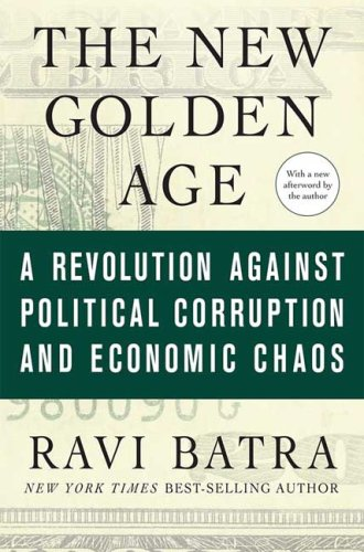 The New Golden Age: A Revolution Against Political Corruption and Economic Chaos 9780230613959