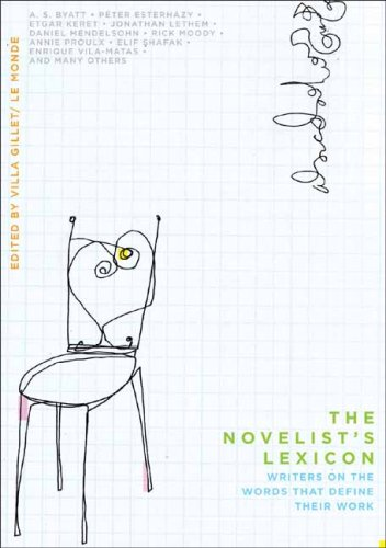 The Novelist's Lexicon: Writers on the Words That Define Their Work 9780231150804