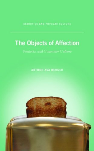 The Objects of Affection: Semiotics and Consumer Culture 9780230103726