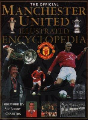 The Official Manchester United Illustrated Encyclopedia