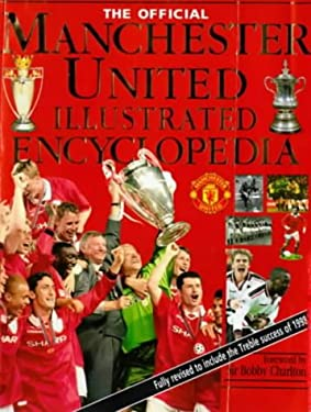 The Official Manchester United Illustrated Encyclopedia 9780233997209