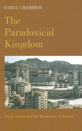 The Paradoxical Kingdom: Saudi Arabia and the Momentum of Reform 9780231128155