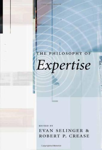 The Philosophy of Expertise 9780231136440