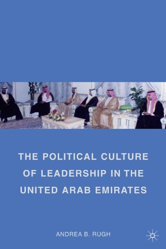 The Political Culture of Leadership in the United Arab Emirates 9780230105003