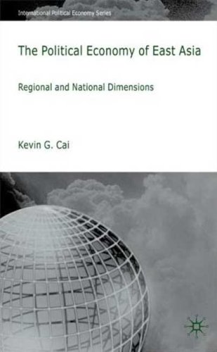 The Political Economy of East Asia: Regional and National Dimensions 9780230205895