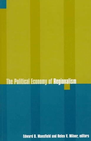 The Political Economy of Regionalism 9780231106634
