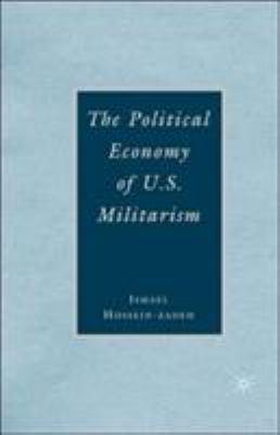 The Political Economy of U.S. Militarism 9780230602281